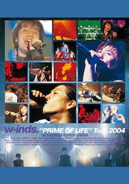 """w-inds. """"PRIME OF LIFE""""Tour 2004"""